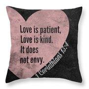 Love Is Patient Throw Pillow
