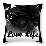 Love Life Black And White Throw Pillow