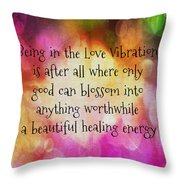 Love Vibration Is Healing Energy Throw Pillow
