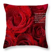 Love Would Never Be A Promise Of A Rose Garden Throw Pillow