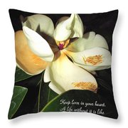 Magnolia Blossom In All Its Glory - Keep Love In Your Heart Throw Pillow