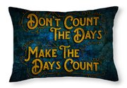 Make The Days Count Throw Pillow
