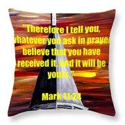 Mark 11 24  Throw Pillow