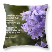 Matthew 6 Verses 28 And 29 Throw Pillow