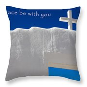 May Peace Be With You Throw Pillow