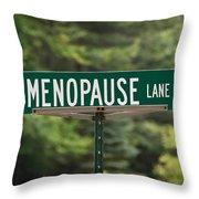 Menopause Lane Sign Throw Pillow