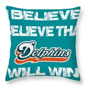 Miami Dolphins I Believe Throw Pillow