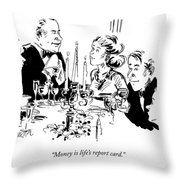 Money Is Life's Report Card Throw Pillow