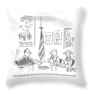 Most Voters Like You Except When You Open Throw Pillow