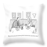 My Attorney Says Your Attorney Had To Take Throw Pillow