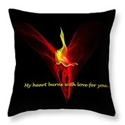 My Heart Burns With Love For You Throw Pillow