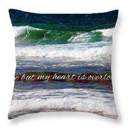 My Heart Is Overlooking The Ocean Throw Pillow