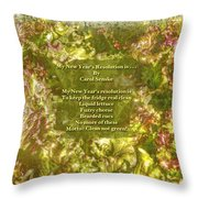 My New Year's Resolution Is . . . Poem And Image Throw Pillow
