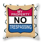 My Property No Trespassing Sign Throw Pillow