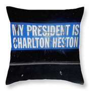 My President Is Charlton Heston Decal Vehicle Window Black Canyon City Arizona  2004 Throw Pillow