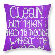 My Room Was Clean Purple Throw Pillow