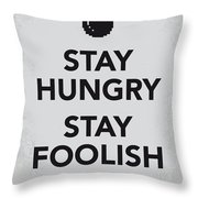 My Stay Hungry Stay Foolish Poster Throw Pillow