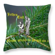 Never Afraid To Go Out On A Limb Throw Pillow