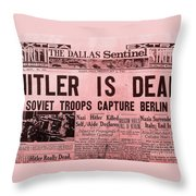News From The Past Hitler Is Dead Throw Pillow