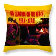 No Camping On The Beach Throw Pillow