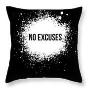 No Excuses Poster Black  Throw Pillow