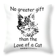 No Greater Gift Than Love Of Cat Throw Pillow