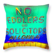 No Peddlers Or Solicitors Throw Pillow