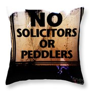 No Solicitors Or Peddlers Throw Pillow