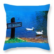 No Wading Throw Pillow