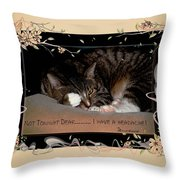 Not Tonight Dear... - Featured In Comfortable Art Group Throw Pillow