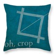 Oh Crop Photoshop Designer Humor Poster Throw Pillow