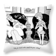 Oh, For God's Sake, Smell The Poor Thing Throw Pillow