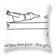 O.k., You Could Have Been Great.  Now Get Throw Pillow