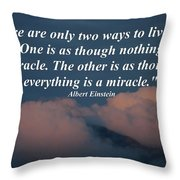 Only Two Ways To Live Your Life Throw Pillow