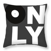Only Vinyl Poster 3 Throw Pillow