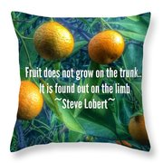 Oranges On A Limb Quote   Throw Pillow