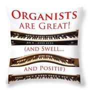 Organists Are Great Throw Pillow