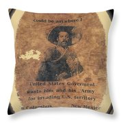 Pancho Villa Wanted Poster #1 For Raid On Columbus New Mexico 1916-2013 Throw Pillow