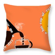 Perk Up With A Cup Of Coffee 14 Throw Pillow