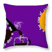 Perk Up With A Cup Of Coffee 9 Throw Pillow