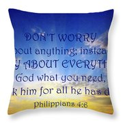 Pray About Everything 1 Throw Pillow