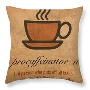 Procaffeinator Caffeine Procrastinator Humor Play On Words Motivational Poster Throw Pillow