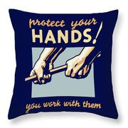 Protect Your Hands Throw Pillow