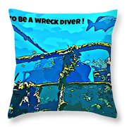 Proud To Be A Wreck Diver Throw Pillow