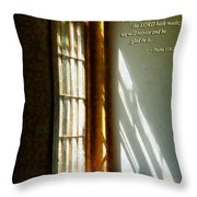 Psalm 118 24 This Is The Day Which The Lord Hath Made Throw Pillow