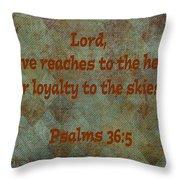 Psalms 36 Verse 5 Throw Pillow