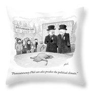 Punxsutawney Phil Can Also Predict The Political Throw Pillow