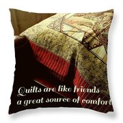Quilts Are Like Friends A Great Source Of Comfort Throw Pillow
