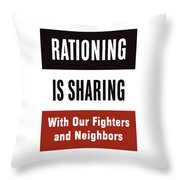 Rationing Is Sharing - Ww2 Throw Pillow