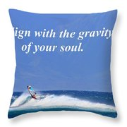 Realign With Gravity Of Your Soul Throw Pillow